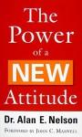 Power of a New Attitude, The - Alan E. Nelson