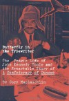 Butterfly in the Typewriter: The Tragic Life of John Kennedy Toole and the Remarkable Story of A Confederacy of Dunces - Cory MacLauchlin