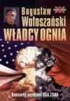 Władcy ognia - Bogusław Wołoszański