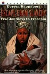 Escape from Slavery: Five Journeys to Freedom - Doreen Rappaport, Charles Lilly