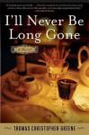 I'll Never Be Long Gone - Thomas Greene