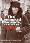 The Leningrad Blockade, 1941-1944: A New Documentary History from the Soviet Archives - Richard Bidlack, Nikita Lomagin, Marian Schwartz
