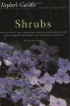 Taylor's Guide to Shrubs: How to Select and Grow More than 500 Ornamental and Useful Shrubs for Privacy, Ground Covers, and Specimen Plantings - Flexible Binding - Kathleen Fisher