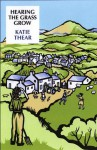Hearing the Grass Grow - Katie Thear