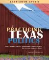 Practicing Texas Politics, 2009-2010 Update - Lyle C. Brown, Sonia R. García, Ted Lewis, Robert E. Biles, Joyce A. Langenegger