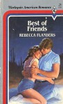 Best Of Friends (Harlequin American Romance #24) - Rebecca Flanders