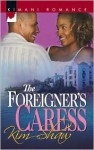 The Foreigner's Caress (Kimani Romance) - Kim Shaw