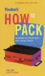 Fodor's How to Pack, 2nd Edition - Fodor's Travel Publications Inc., Laurel Cardone, Fodor's Travel Publications Inc.