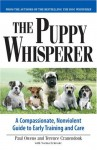 The Puppy Whisperer: A Compassionate, Non Violent Guide to Early Training and Care - Paul Owens, Terence Cranendonk, Norma Eckroate