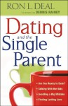 Dating and the Single Parent: * Are You Ready to Date?  * Talking With the Kids   * Avoiding a Big Mistake  * Finding Lasting Love - Ron L. Deal, Dennis Rainey