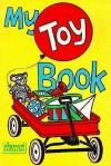 My Toy Book - Karen L. Saulnier, Harry Bornstein, Ann Silver, Lillian Hamilton