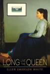Long Live the Queen (President's Daughter) - Ellen Emerson White