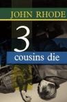 3 Cousins Die - John Rhode