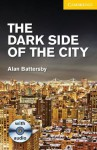 The Dark Side of the City Level 2 Elementary/Lower Intermediate with Audio CDs (2) Pack - Alan Battersby