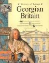 Georgian Britain (History of Britain) - Andrew Langley, John James