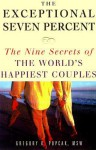The Exceptional Seven Percent: The Nine Secrets of the World's Happiest Couples - Gregory K. Popcak