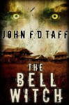 The Bell Witch - John F.D. Taff, James Roy Daley