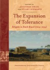 The Expansion of Tolerance: Religion in Dutch Brazil (1624-1654) - Jonathan I. Israel, Stuart B. Schwartz, Michiel van Groesen, Stuart Schwartz