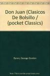 Don Juan (Clasicos De Bolsillo / {pocket Classics) (Spanish Edition) - George Gordon Byron