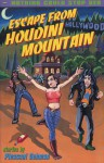Escape From Houdini Mountain - Pleasant Gehman