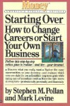 Starting Over: How to Change Your Career or Start Your Own Business - Stephen M. Pollan, Mark Levine