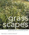 Grass Scapes: Gardening with Ornamental Grasses - Martin Quinn, Catherine MacLeod
