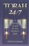 Torah 24/7: A Timely Guide For The Modern Spirit - Steven Ettinger