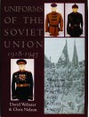 Uniforms of the Soviet Union 1918-1945 - David Webster, Chris Nelson