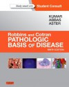 Robbins & Cotran Pathologic Basis of Disease: With Student Consult Online Access - Vinay Kumar, Abul K Abbas, Jon C Aster