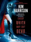 Every Which Way But Dead - Marguerite Gavin, Kim Harrison