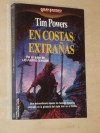 En Costas Extranas - Tim Powers