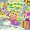 Happy Birthday, Miss Piggy! - Alison Inches