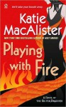Playing with Fire (Silver Dragons #1) - Katie MacAlister