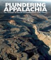 Plundering Appalachia: The Tragedy of Mountaintop Removal Coal Mining - Tom Butler, Doug Tompkins, Rebecca Gayle Howell