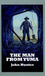 The Man from Yuma - John Hunter