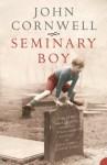 Seminary Boy - John Cornwell