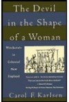 The Devil in the Shape of a Woman: Witchcraft in Colonial New England - Carol F. Karlsen, Marty Asher