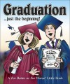Graduation . . . Just the beginning !: A For Better or Worse Little Book - Lynn Johnston