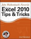 John Walkenbach's Favorite Excel 2010 Tips and Tricks (Mr. Spreadsheet's Bookshelf) - John Walkenbach