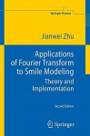 Applications Of Fourier Transform To Smile Modeling: Theory And Implementation (Springer Finance) - Jianwei Zhu