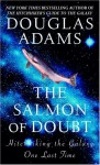Salmon of Doubt, The: Hitchhiking the Galaxy One Last Time - Douglas Adams