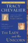The Lady and the Unicorn: A Novel - Tracy Chevalier
