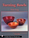 Turning Bowls (Schiffer Book for Woodturners) - Dick Sing, Donna S. Baker