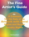 The Fine Artist's Guide to a Contract for the Sale of an Artwork with Moral Rights and Resale Royalty Rights - Tad Crawford