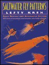 Saltwater Fly Patterns: Revised and Fully Augmented Ed. - Lefty Kreh