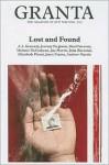 Granta 105: Lost and Found - Granta: The Magazine of New Writing, Alex Clark