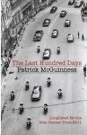 The Last Hundred Days - Patrick McGuinness