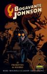 Bogavante Johnson 1 El Prometeo De Hierro - Mike Mignola