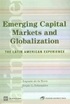 Emerging Capital Markets and Globalization: The Latin American Experience - Augusto de la Torre, Sergio L. Schmukler