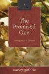 The Promised One (A 10-week Bible Study): Seeing Jesus in Genesis - Nancy Guthrie